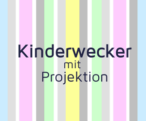 Kinderwecker mit Projektion